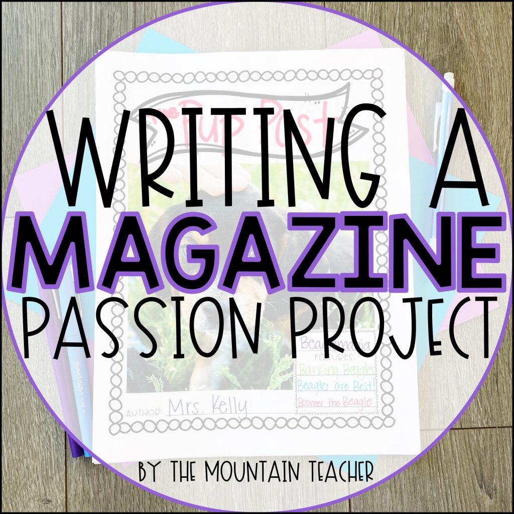 Writing a Magazine End of Year Passion Project for 2nd or 3rd Graders