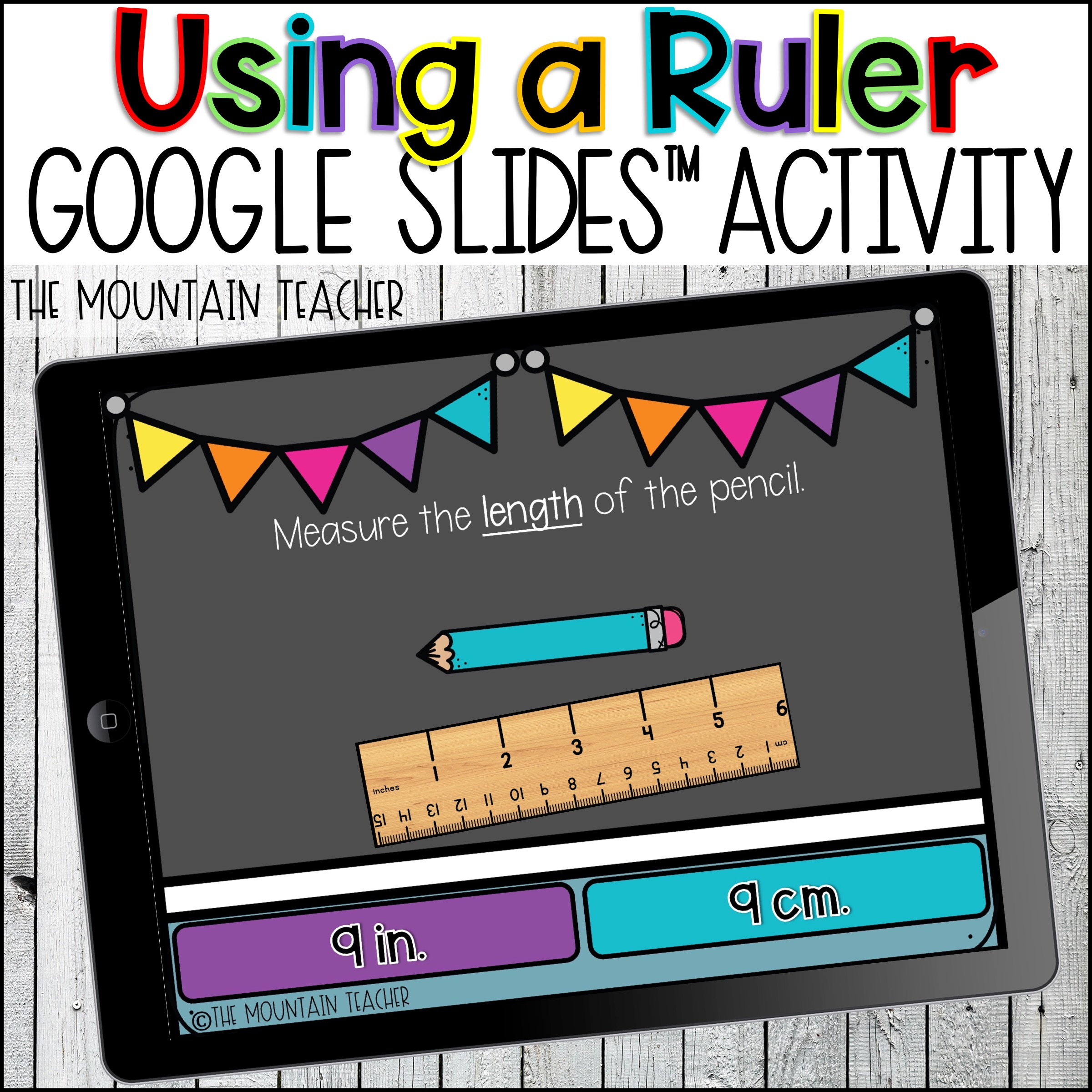 Using a Ruler Measurement Google Slides for Google Classroom by The Mountain Teacher