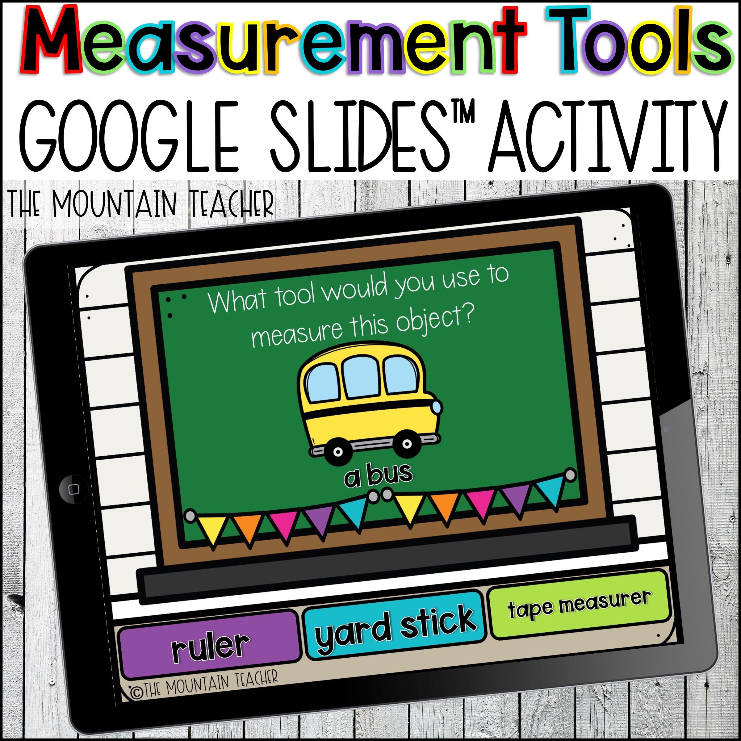 Measurement Tools Measurement Google slides for google classroom by The Mountain Teacher