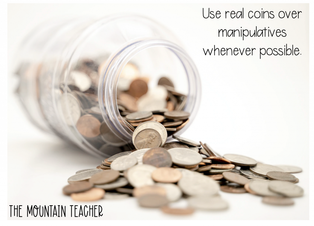 teaching money - use real coins over manipulatives
