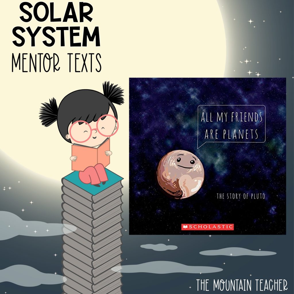 Solar system mentor texts for stars and planets - all my friends are planets the story of pluto
