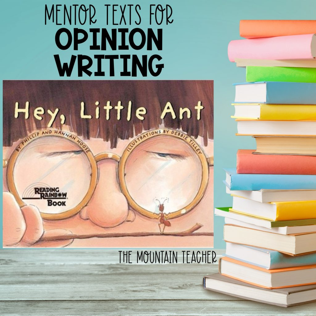 Mentor texts for opinion writing - hey little ant