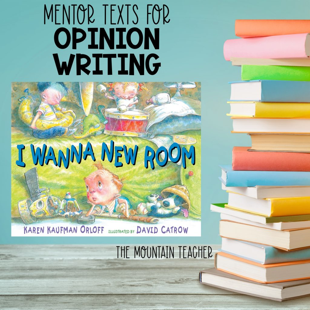 Mentor texts for opinion writing - I wanna new room