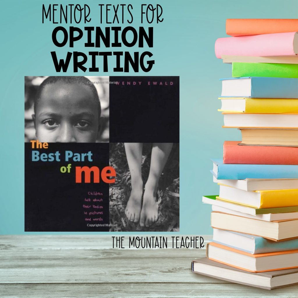 Mentor texts for opinion writing - the best part of me