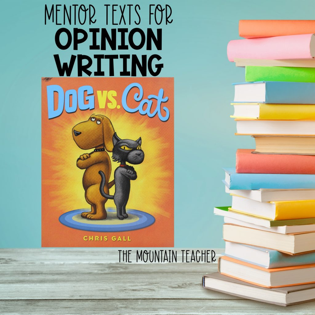 Mentor texts for opinion writing - dog vs cat