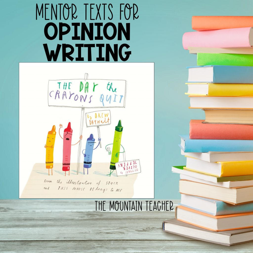 Mentor texts for opinion writing - the day the crayons quit