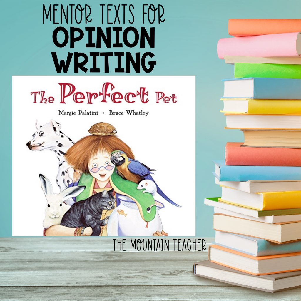 Mentor texts for opinion writing - the perfect pet
