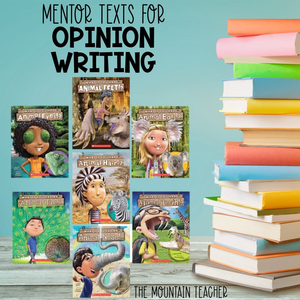 Mentor texts for opinion writing - What if you had animal feet series