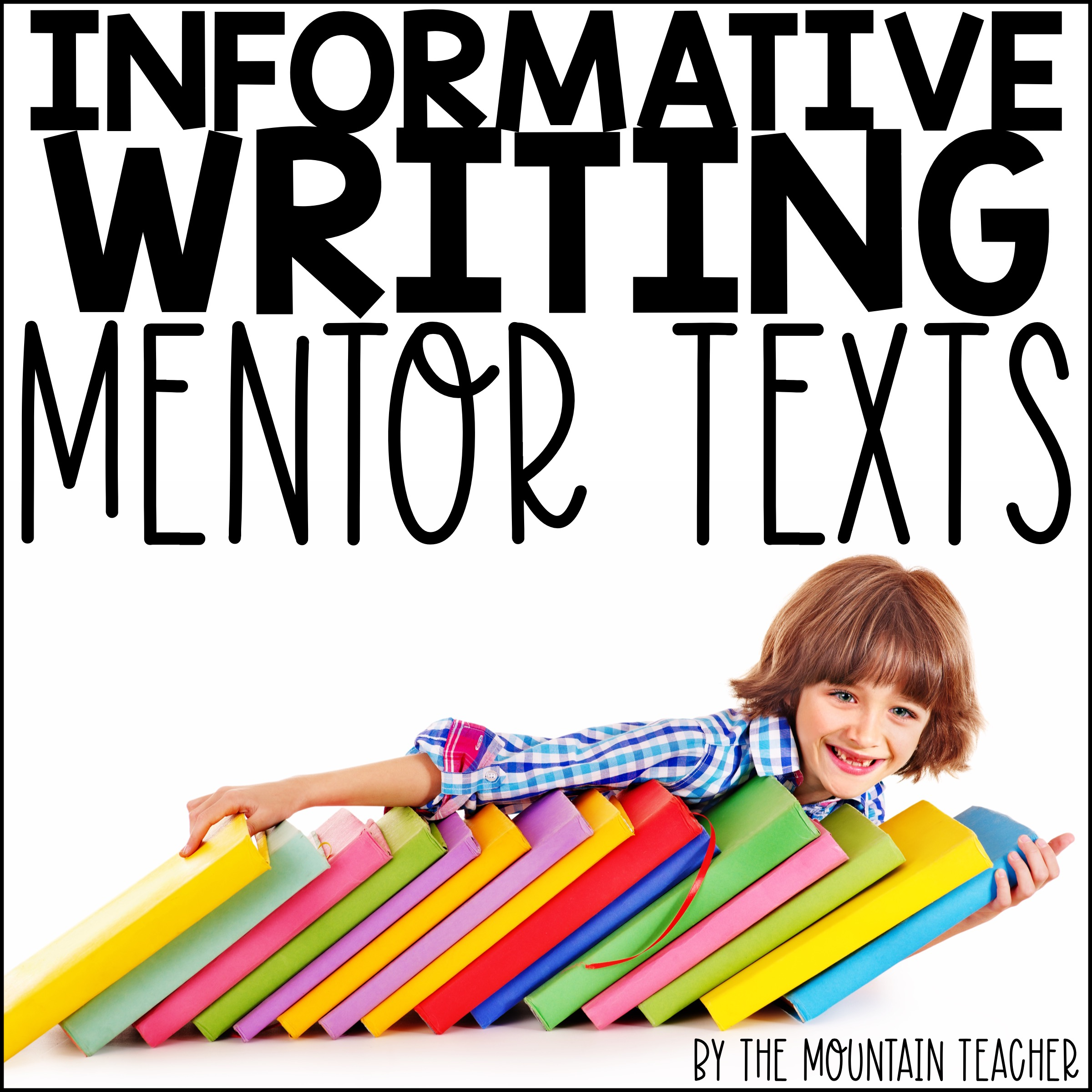 Informative Writing Mentor Texts and Resources