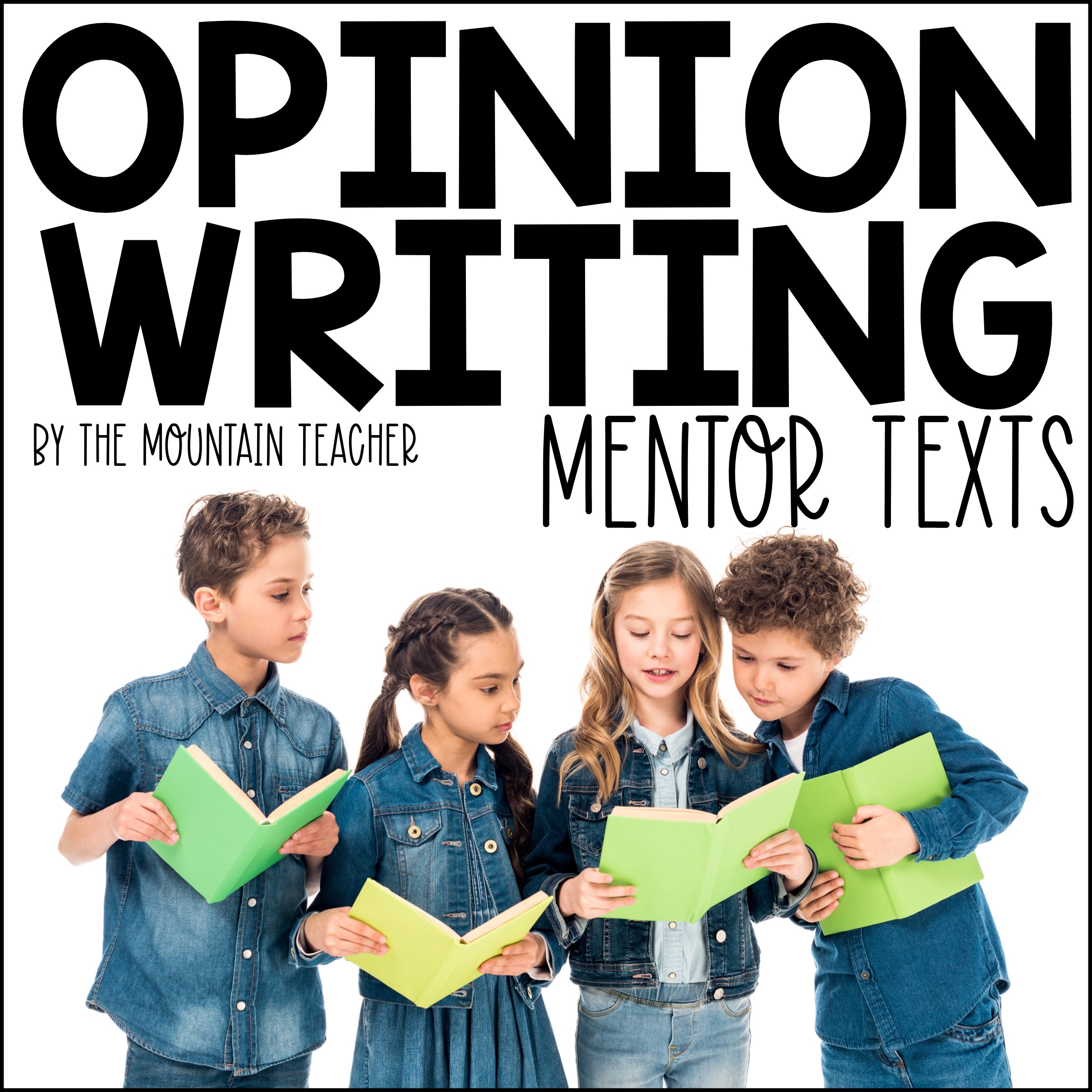 Opinion Writing Mentor Texts