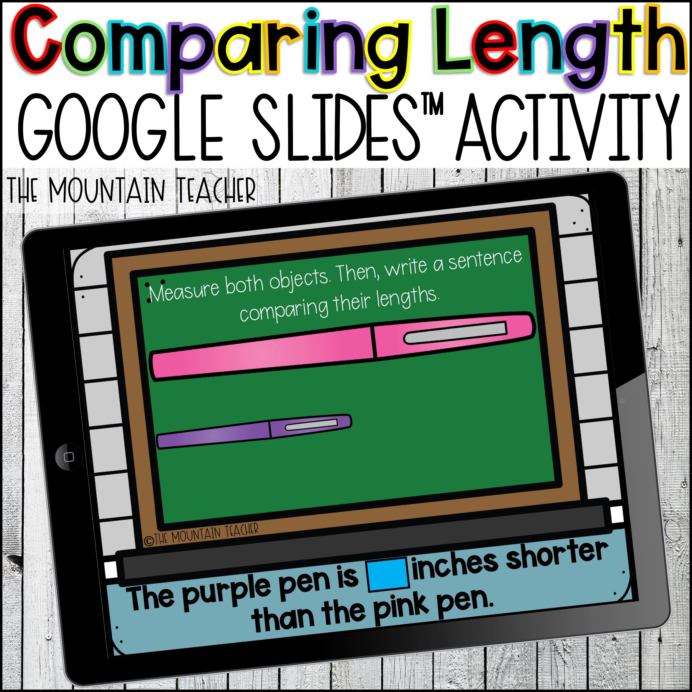 Comparing Length Measurement Google Slides for Google Classroom by The Mountain Teacher