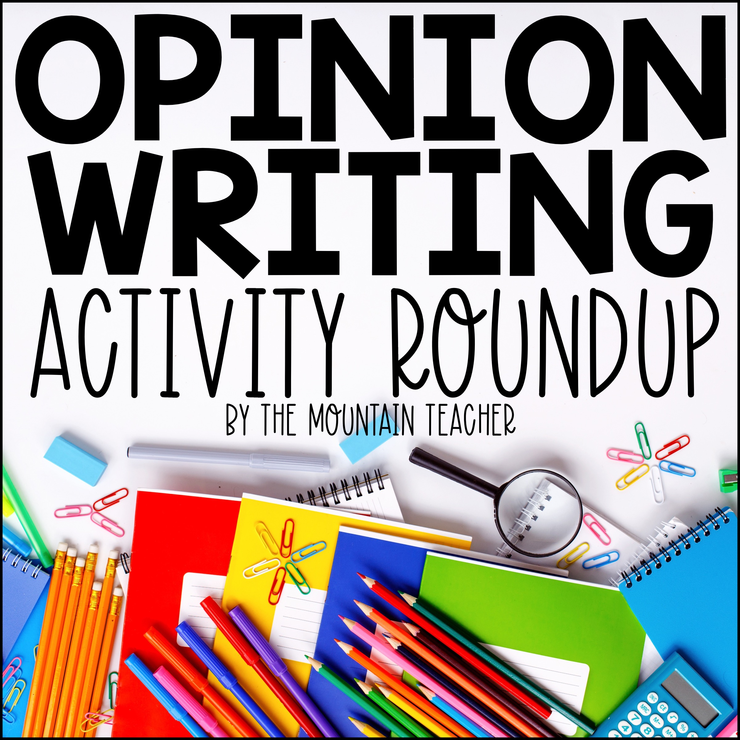 Opinion Writing Activity Round Up